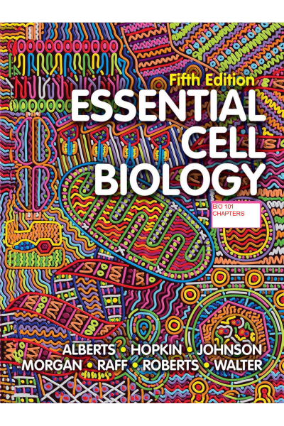 Essential cell biology 5th (alberts, hopkin) BIO 101 Essential cell biology 5th (alberts, hopkin) BIO 101