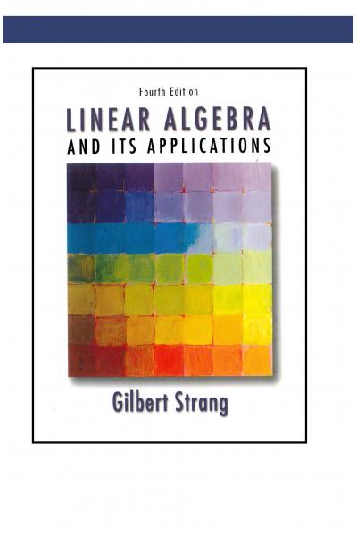Linear Algebra and Its Applications, 4th (Gilbert Strang)  Linear Algebra and Its Applications, 4th (Gilbert Strang)