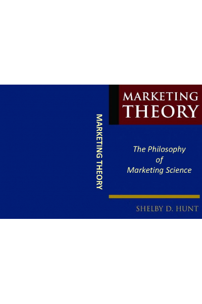Marketing theory the Philosophy of Marketing science (shelby d. hunt Marketing theory the Philosophy of Marketing science (shelby d. hunt