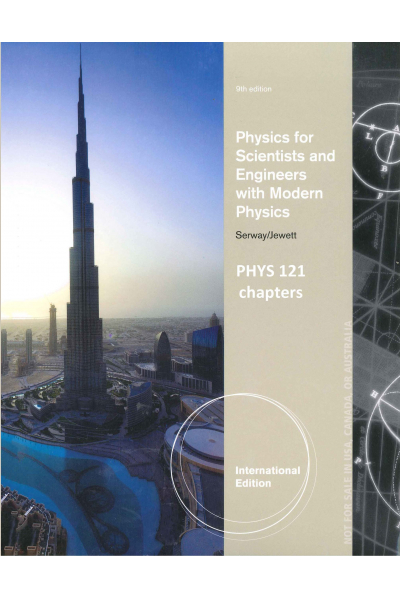 PHYSICS 121 SERWAY (physics for scientists and engineers with modern physics 9th (john w. jewett, ra