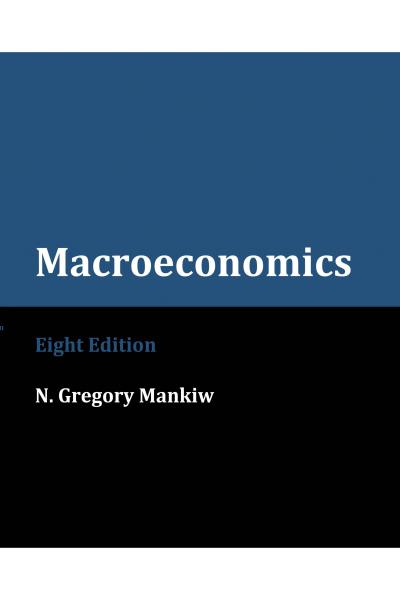 Macroeconomics 8th (N. Gregory Mankiw) Macroeconomics 8th (N. Gregory Mankiw)