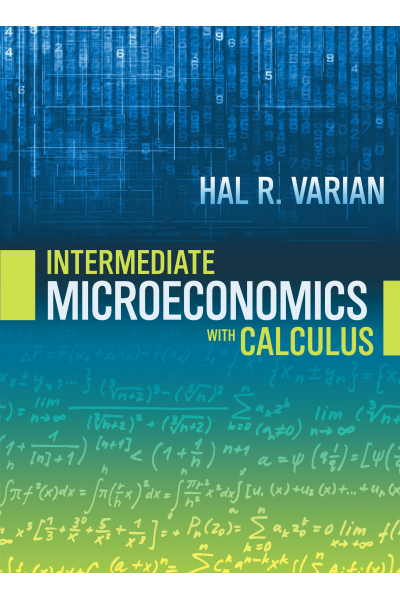 Intermediate Microeconomics with Calculus: A Modern Approach First Edition (Hal R. Varian) (Zenginob Intermediate Microeconomics with Calculus: A Modern Approach First Edition (Hal R. Varian) (Zenginob