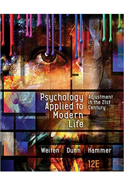 Psychology applied to modern life: Adjustment in the 21st century 12th (Weiten, Dunn, Hammer ) Psychology applied to modern life: Adjustment in the 21st century 12th (Weiten, Dunn, Hammer )
