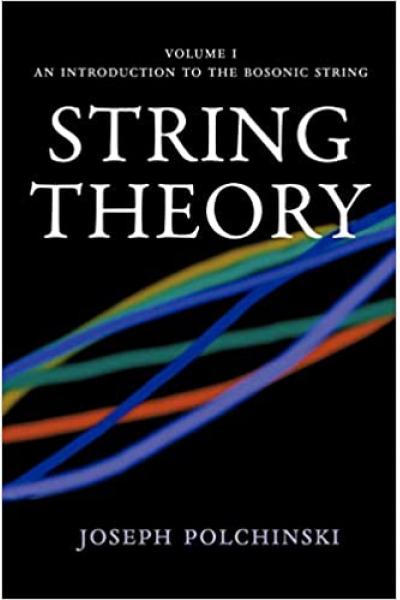 String Theory, Vol. 1 (Cambridge Monographs on Mathematical Physics) Joseph Polchinski