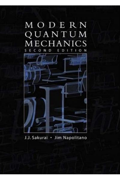 Modern Quantum Mechanics (Sakurai Napolitano) 2nd Modern Quantum Mechanics (Sakurai Napolitano) 2nd