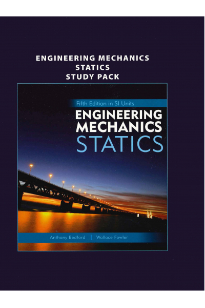 Engineering Mechnics Statics 5th (Anthony Bedford, Wallace Fowler) Engineering Mechnics Statics 5th (Anthony Bedford, Wallace Fowler)