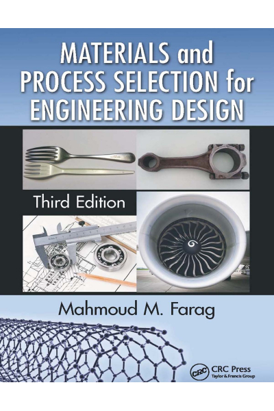 Materials and Process Selection for Engineering Design 3rd (Mahmoud fF Farag) Materials and Process Selection for Engineering Design 3rd (Mahmoud fF Farag)