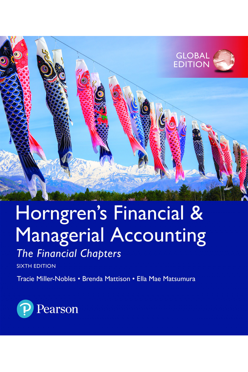 Horngren's Financial and Managerial accounting the FINANCIAL chapters 6th (miller-nobles, mattison,
