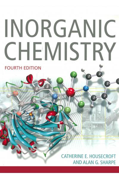 inorganic chemistry 4th (catherine housecroft, alan sharpe) CHEM 245  inorganic chemistry 4th (catherine housecroft, alan sharpe) CHEM 245