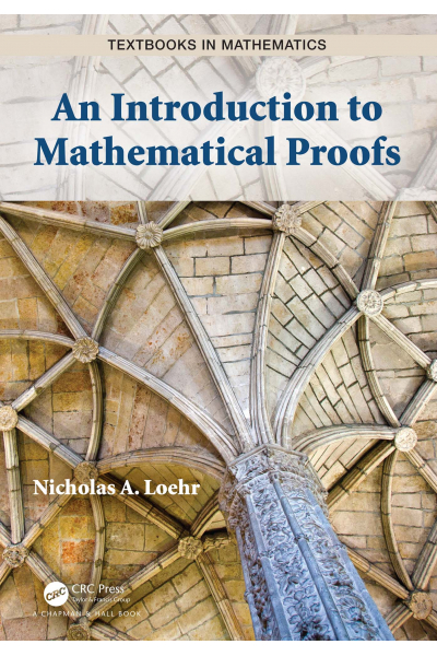An Introduction to Mathematical Proofs (Nicholas A. Loehr An Introduction to Mathematical Proofs (Nicholas A. Loehr