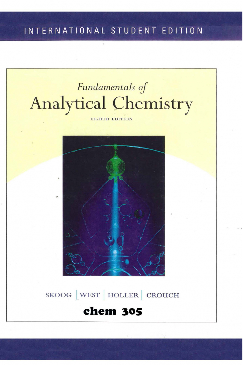 CHEM 305 fundamentals of analytical chemistry 8th (douglas a. skoog) CHEM