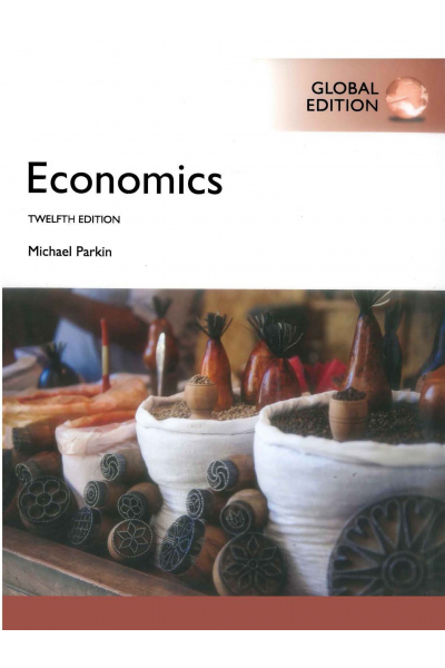 Economics 12th (Michael Parkin) Economics 12th (Michael Parkin)