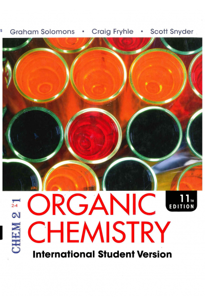 Organic Chemistry 11th (graham solomons, craig b. fryhle) CHEM 241 Organic Chemistry 11th (graham solomons, craig b. fryhle) CHEM 241