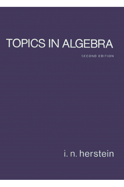 Topics in Algebra 2nd (i.n. Herstein) MATH 323 Topics in Algebra 2nd (i.n. Herstein) MATH 323