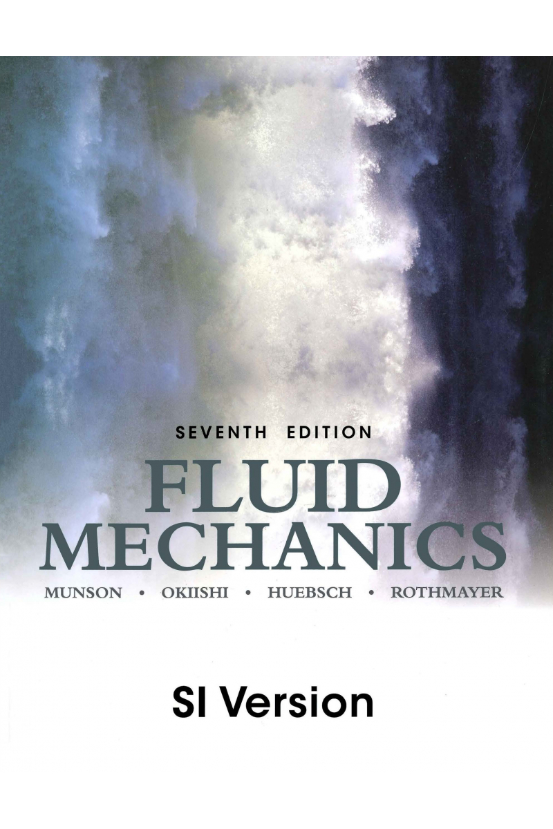 Fundamentals of Fluid Mechanics 7th SI VERSION (Bruce R. Munson