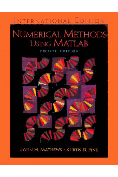 ME 303 Numerical Methods using Matlab 4th (John H. Mathews, Kurtis D. Fink)