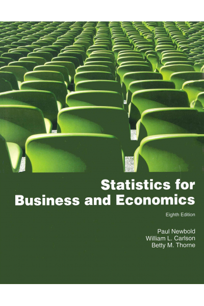 Statistics for Business and Economics 8th (Paul Newbold, William l. Carlson, Betty m. Thorne Statistics for Business and Economics 8th (Paul Newbold, William l. Carlson, Betty m. Thorne