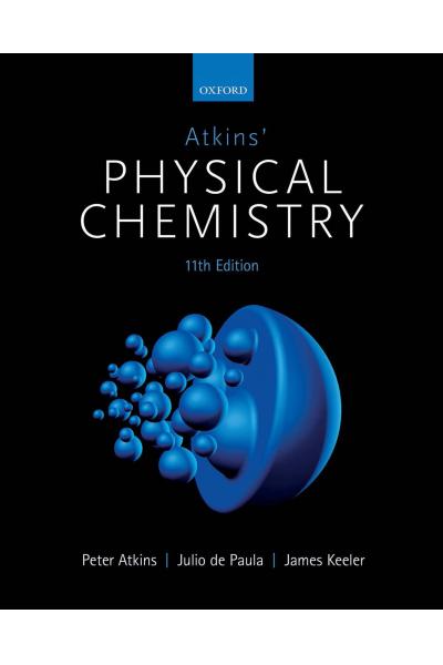 Atkins' Physical Chemistry 11th Edition (by Peter Atkins (Author), Julio de Paula (Author), James K Atkins' Physical Chemistry 11th Edition (by Peter Atkins (Author), Julio de Paula (Author), James K