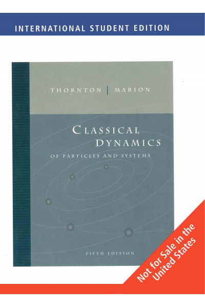 Classical Dynamics of Particles and Systems 5th (Stephen T. Thornton, Jerry B. Marion) Classical Dynamics of Particles and Systems 5th (Stephen T. Thornton, Jerry B. Marion)