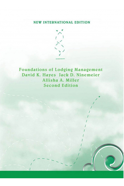 Foundations of Lodging Management 2nd (Hayes, Ninemeier, Miller) TRM 223 Foundations of Lodging Management 2nd (Hayes, Ninemeier, Miller) TRM 223