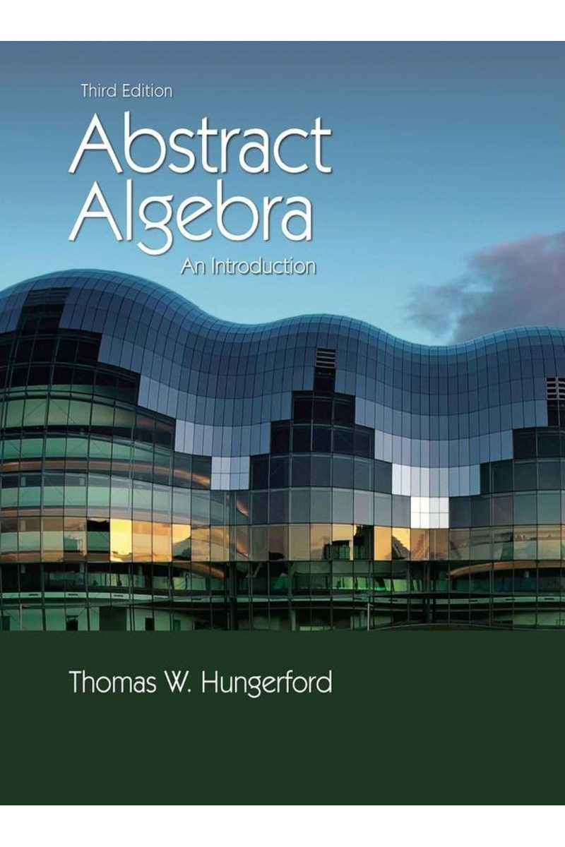 Abstract Algebra an Introduction (Thomas Hungerford)