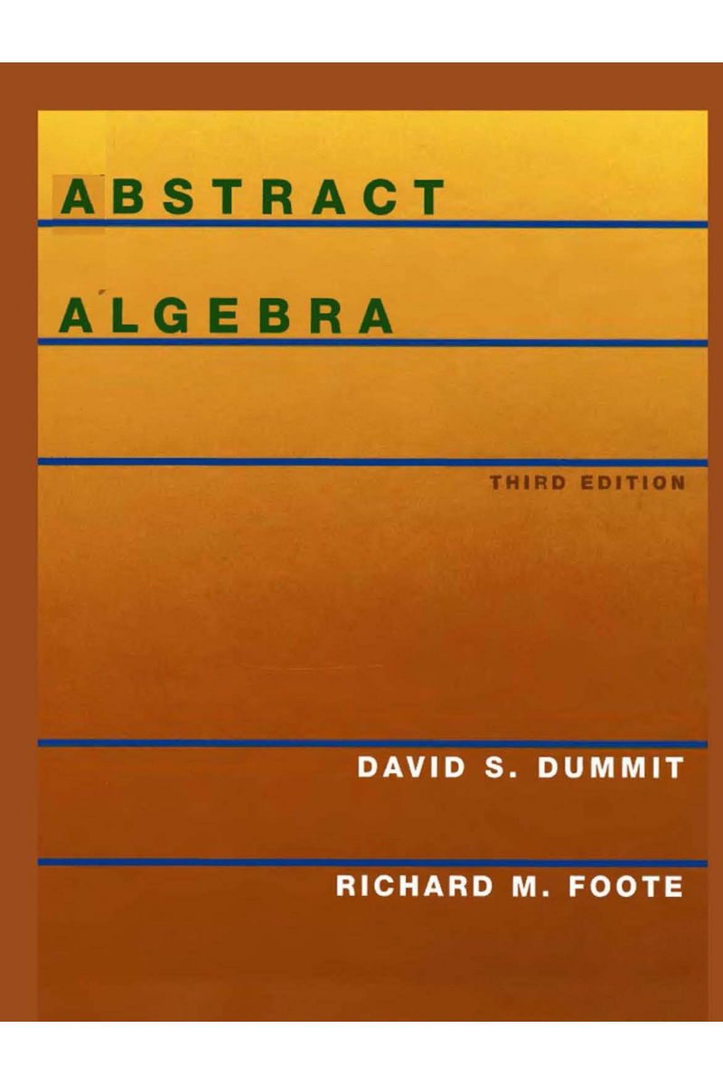 Abstract Algebra, 3rd Edition ( David S. Dummit, Richard M. Foote )