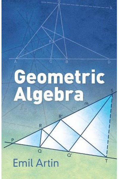 Geometric Algebra ( Emil Artin ) Geometric Algebra ( Emil Artin )