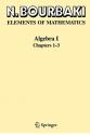 Algebra I: Chapters 1-3 1st ( N. Bourbaki )
