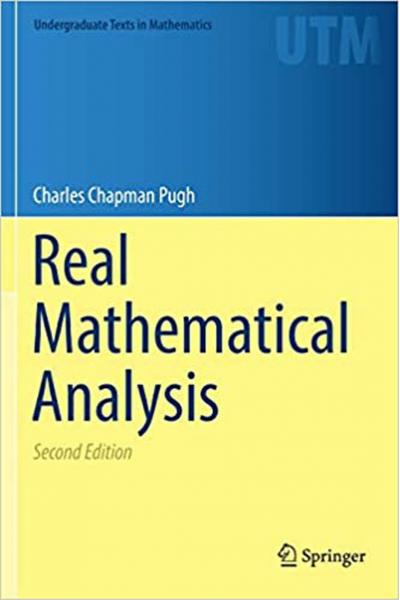 Real Mathematical Analysis ( Charles Chapman Pugh ) Real Mathematical Analysis ( Charles Chapman Pugh )