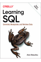 Learning SQL: Generate, Manipulate, and Retrieve Data  Alan Beaulieu 3rd Edition