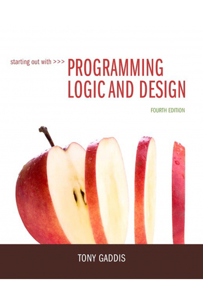 Starting Out with Programming Logic and Design 4th Tony Gaddis Starting Out with Programming Logic and Design 4th Tony Gaddis