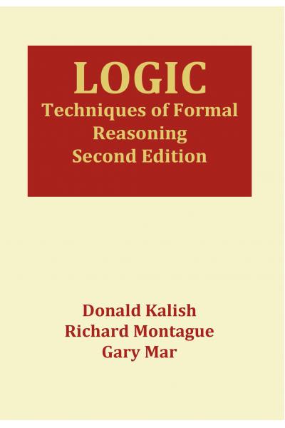 Logic: Techniques of Formal Reasoning 2nd Edition (Donald Kalish,Richard Montague,Gary Mar ) Logic: Techniques of Formal Reasoning 2nd Edition (Donald Kalish,Richard Montague,Gary Mar )