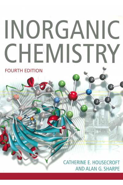 İnorganic Chemistry 4th Edition ( Alan Sharpe, Catherine Housecroft) İnorganic Chemistry 4th Edition ( Alan Sharpe, Catherine Housecroft)