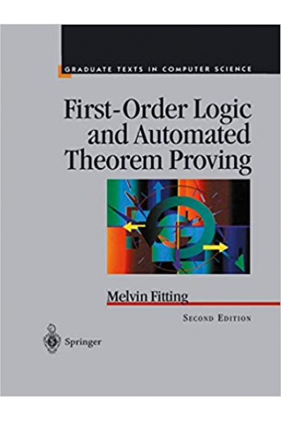 First-Order Logic and Automated Theorem Proving (Texts in Computer Science) 2nd