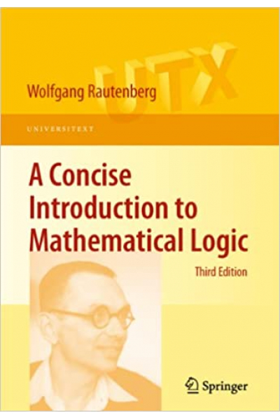 A Concise Introduction to Mathematical Logic (Universitext) 3rd A Concise Introduction to Mathematical Logic (Universitext) 3rd