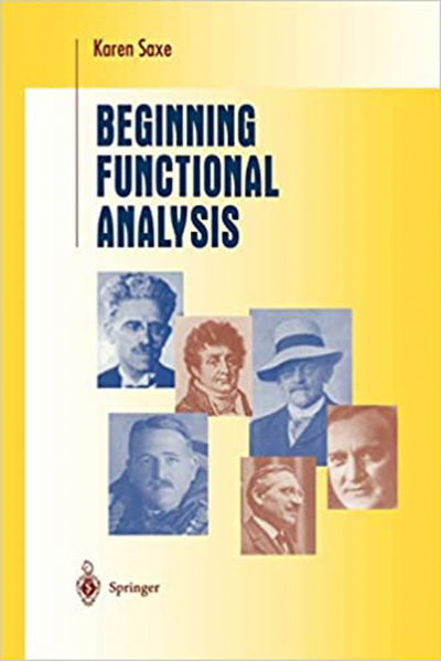 Beginning Functional Analysis (Karen Saxe) Beginning Functional Analysis (Karen Saxe)