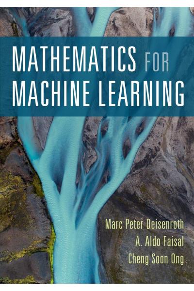 Mathematics for Machine Learning (Marc Peter Deisenroth)