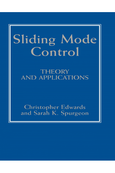 Sliding Mode Control: Theory And Applications ( C Edwards, S Spurgeon)