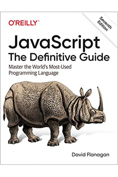 JavaScript: The Definitive Guide: Master the World's Most-Used Programming Language 7th Edition