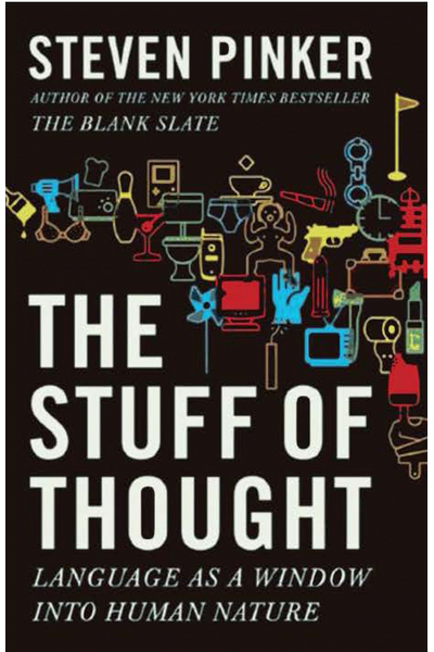 The Stuff of Thought: Language as a Window into Human Nature (Steven Pinker)