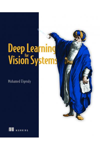 Deep Learning for Vision Systems (Mohamed Elgendy)