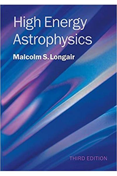 High Energy Astrophysics 3rd  Malcolm S. Longair