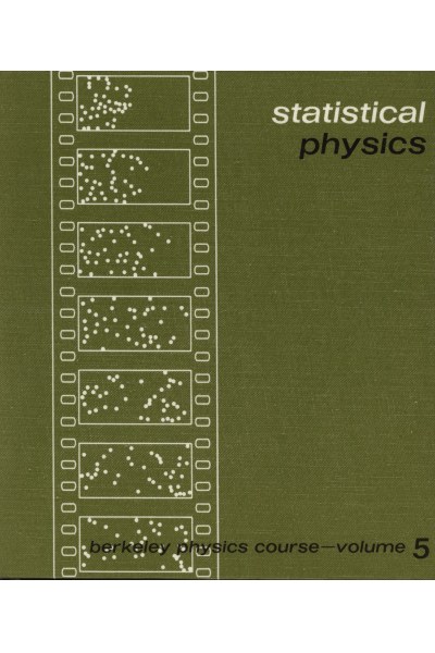 Statistical Physics Berkeley Physics Course Vol 5  (by Reif)