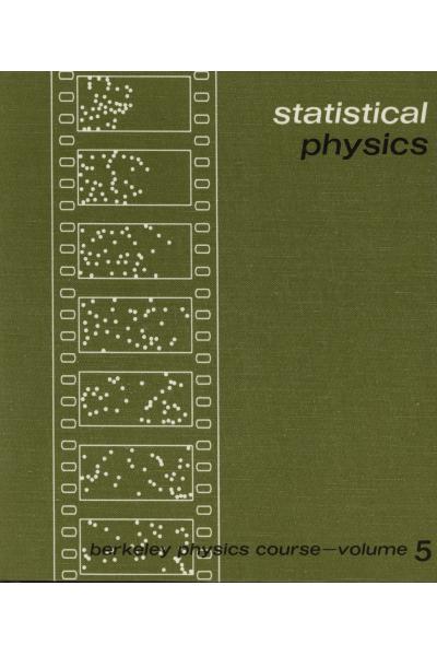 Statistical Physics Berkeley Physics Course Vol 5 (F. Reif) Statistical Physics Berkeley Physics Course Vol 5 (F. Reif)