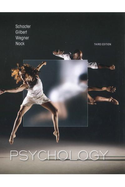 Psychology 3rd (Schacter, Gilbert, Wegner, Nock) Psychology 3rd (Schacter, Gilbert, Wegner, Nock)