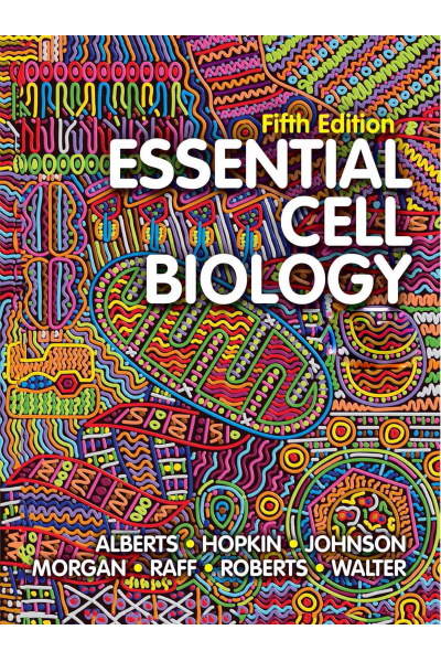 Essential Cell Biology Fifth Edition(Alberts ,Hopkin, Johnson,Morgan Raff ) Essential Cell Biology Fifth Edition(Alberts ,Hopkin, Johnson,Morgan Raff )