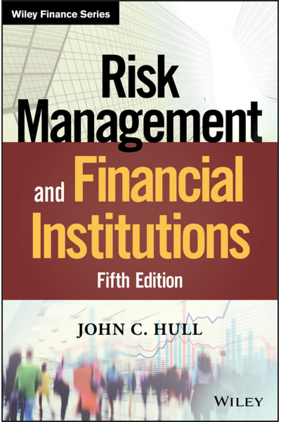 Risk Management and Financial Institutions 5th (John C. Hull) Risk Management and Financial Institutions 5th (John C. Hull)