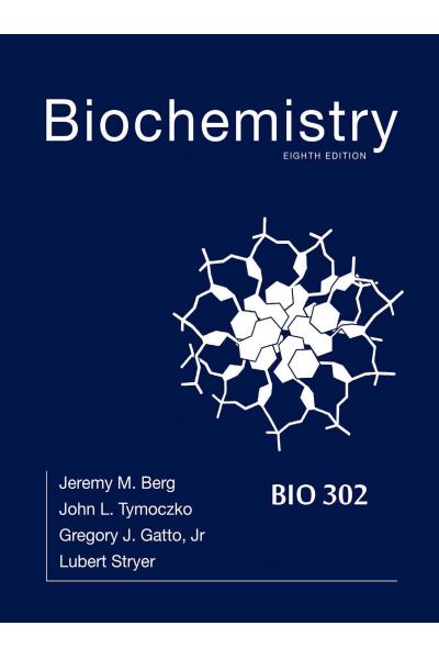 Biochemistry 8th (Berg, Tymoczko, Gatto, Stryer) BIO 302 chapters Biochemistry 8th (Berg, Tymoczko, Gatto, Stryer) BIO 302 chapters