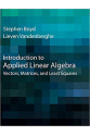 Introduction to Applied Linear Algebra (Vectors, Matrices, and Least Squares)