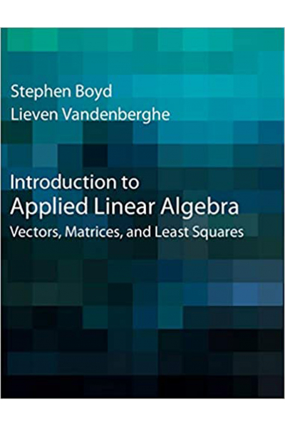 Introduction to Applied Linear Algebra (Vectors, Matrices, and Least Squares) Introduction to Applied Linear Algebra (Vectors, Matrices, and Least Squares)